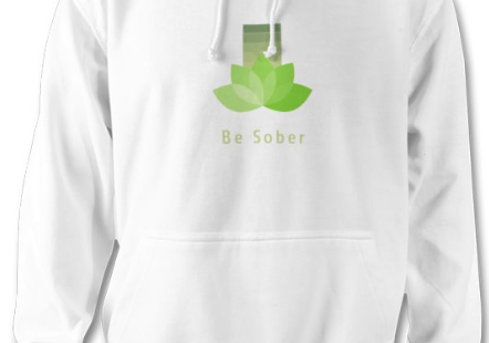 Be Sober Hoodie - Buy Yours Now