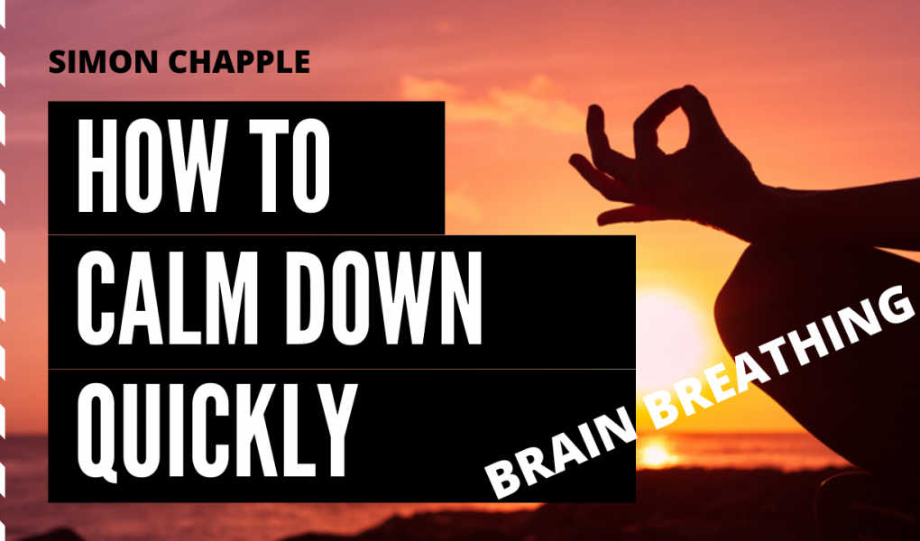 How to calm down quickly - brain breathing technique