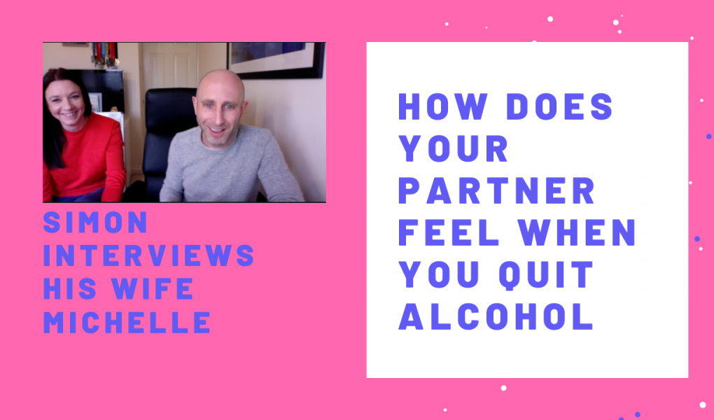 How does your partner feel when you quit drinking